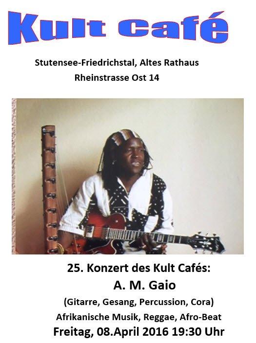 Konzert Kultcafé A.M. Gaio